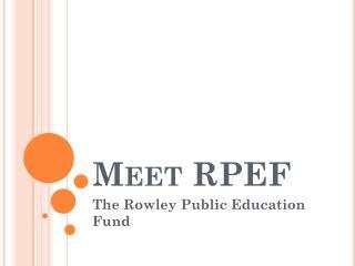 Meet RPEF