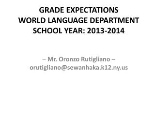 GRADE EXPECTATIONS WORLD LANGUAGE DEPARTMENT SCHOOL YEAR: 2013-2014