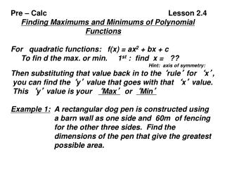 Pre –  Calc 						Lesson 2.4 Finding  Maximums and Minimums of Polynomial Functions