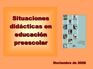 Situaciones didácticas en educación preescolar