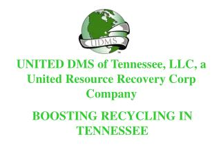 UNITED DMS of Tennessee, LLC, a United Resource Recovery Corp Company