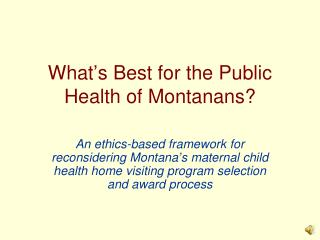 What�s Best for the Public Health of Montanans?