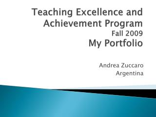 Teaching Excellence and Achievement Program Fall 2009 My Portfolio