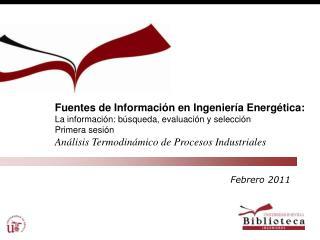 Fuentes de Información en Ingeniería Energética: La información: búsqueda, evaluación y selección