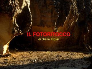 IL FOTORITOCCO di Gianni Rossi