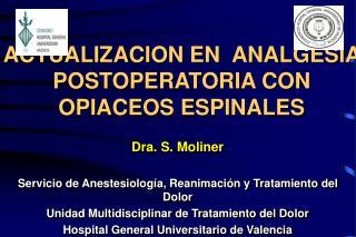 ACTUALIZACION EN  ANALGESIA POSTOPERATORIA CON OPIACEOS ESPINALES