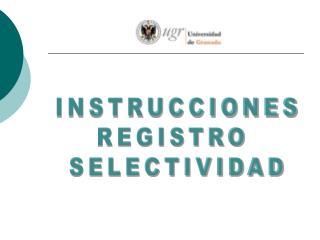 INSTRUCCIONES REGISTRO  SELECTIVIDAD