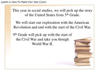 This year in social studies, we will pick up the story of the United States from 5 th  Grade.