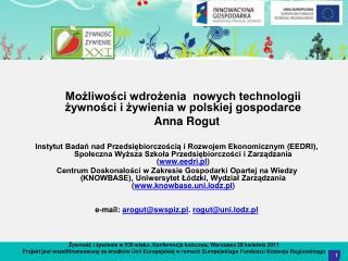 Możliwości wdrożenia  nowych technologii żywności i żywienia w polskiej gospodarce   Anna Rogut