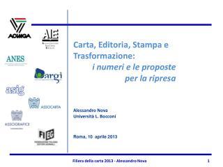 Carta, Editoria, Stampa e Trasformazione:   i numeri e le proposte per la ripresa Alessandro Nova