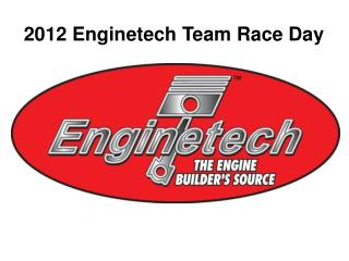 2012 Enginetech Team Race Day