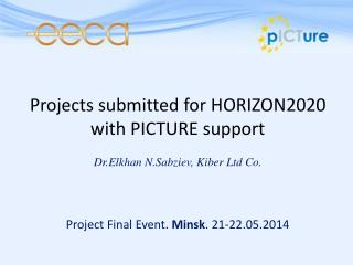 Projects  submitted for HORIZON2020 with PICTURE support