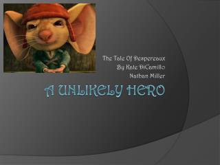 A Unlikely Hero