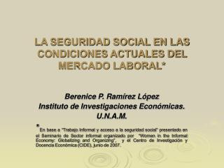 LA SEGURIDAD SOCIAL EN LAS CONDICIONES ACTUALES DEL MERCADO LABORAL *