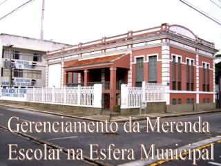 Gerenciamento da Merenda  Escolar na Esfera Municipal