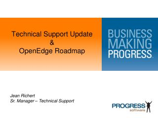 Technical Support Update & OpenEdge Roadmap