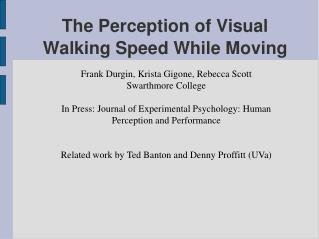 The Perception of Visual Walking Speed While Moving