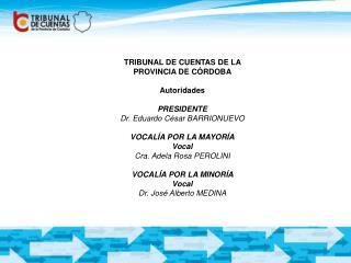 TRIBUNAL DE CUENTAS DE LA  PROVINCIA DE CÓRDOBA Autoridades