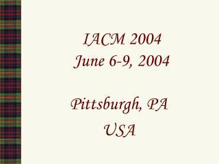 IACM 2004 June 6-9, 2004