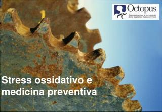 Stress ossidativo e medicina preventiva