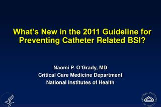 What s New in the 2011 Guideline for Preventing Catheter Related BSI