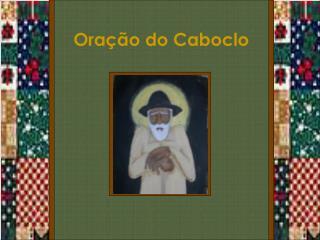 Ora��o do Caboclo
