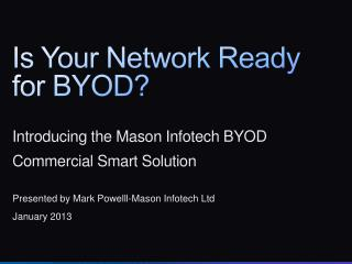 Is Your Network Ready  for BYOD?