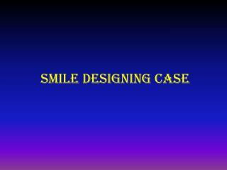 Smile Designing Case