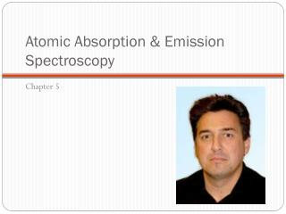 Atomic Absorption & Emission Spectroscopy
