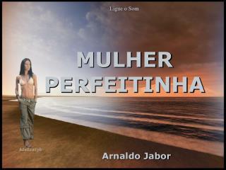 MULHER PERFEITINHA