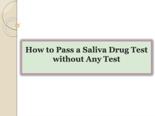 How to Pass a Saliva Drug Test without Any Test