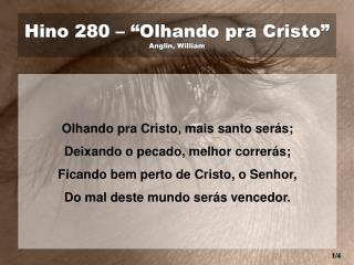 """Hino 280 – """"Olhando pra Cristo"""" Anglin, William"""