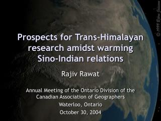 Prospects for Trans-Himalayan research amidst warming Sino-Indian relations