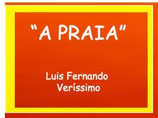 """""""A PRAIA"""" Luis Fernando  Veríssimo"""