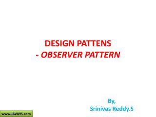 DESIGN PATTENS -  OBSERVER PATTERN