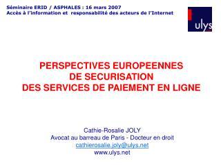 PERSPECTIVES EUROPEENNES  DE SECURISATION  DES SERVICES DE PAIEMENT EN LIGNE