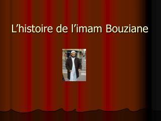 L�histoire de l�imam Bouziane