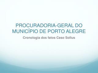 PROCURADORIA-GERAL DO MUNICÍPIO DE PORTO ALEGRE