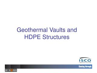 Geothermal Vaults and HDPE Structures