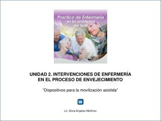UNIDAD 2. INTERVENCIONES DE ENFERMERÍA EN EL PROCESO DE ENVEJECIMIENTO