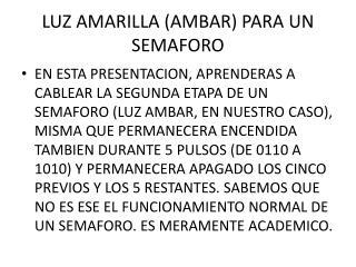 LUZ AMARILLA (AMBAR) PARA UN SEMAFORO
