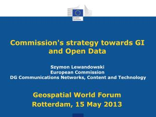 Geospatial World Forum Rotterdam, 15 May 2013