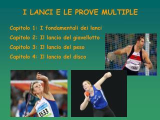 I LANCI E LE PROVE MULTIPLE