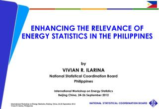 ENHANCING THE RELEVANCE OF  ENERGY STATISTICS IN THE PHILIPPINES