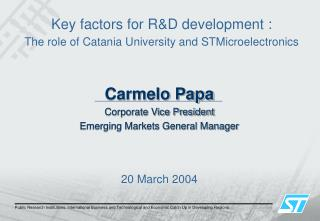 Key factors for R&D development :  The role of Catania University and STMicroelectronics
