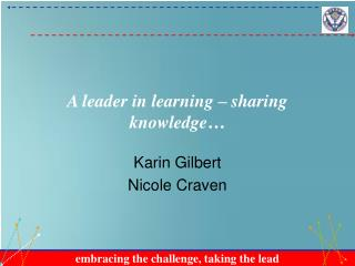 A leader in learning – sharing knowledge…