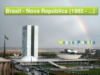 Brasil - Nova República (1985 - ...)