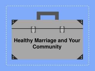 Healthy Marriage and Your Community