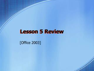 Lesson 5 Review