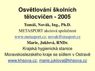 Osv ě tlování školních t ě locvi č en - 2005